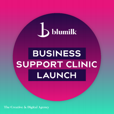 Support For My Business – Blumilk Launch the Business Support Clinic